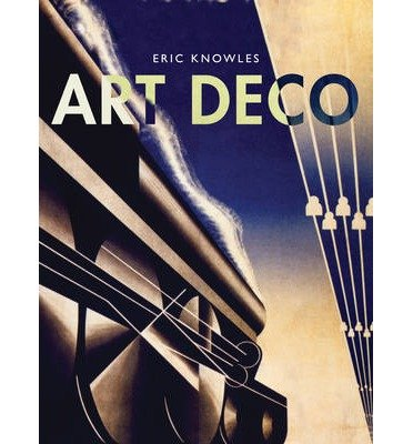 [(Art Deco)] [ By (author) Eric Knowles ] [October, 2014]