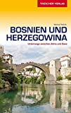Reiseführer Bosnien und Herzegowina: Unterwegs zwischen Adria und Save (Trescher-Reihe Reisen) - Marko Plesnik