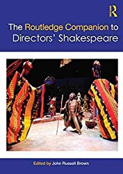 [The Routledge Companion to Directors' Shakespeare] (By: John Russell Brown) [published: June, 2010]