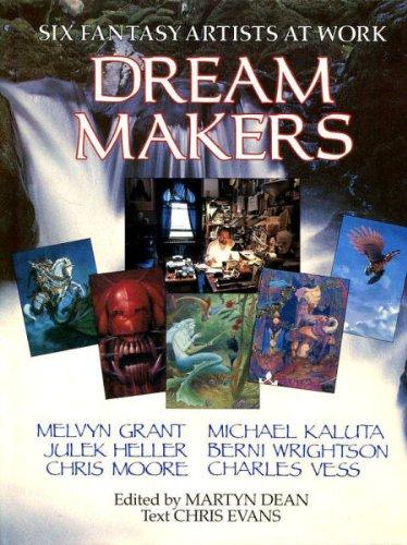 Six Fantasy Artists at Work Dream Makers - Michael Kaluta, Berni Wrightson, Charles Vess, Melvyn Grant, Julek Heller & Chris Moore