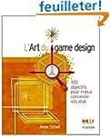 L'Art du game design: 100 objectifs p...