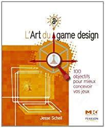 L'art du game design : 100 objectifs pour mieux concevoir vos jeux