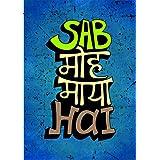 Insta Design Sab MOH Maya Hai Posters (30.4 Cm X 0.5 Cm X 45.72 Cm, Multicolor)