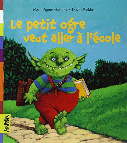Le petit ogre veut aller à l'école par Marie-Agnès Gaudrat