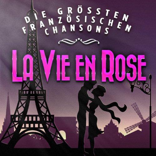 La vie en rose - Die grössten ...