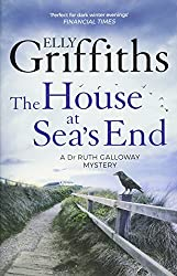 The House at Sea's End: The Dr Ruth Galloway Mysteries 3
