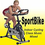 Sportbike - Indoor Cycling Class Music Mixed
