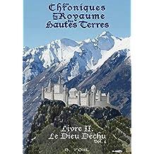 Le Dieu Déchu (Les Chroniques du Royaume des Hautes Terres t. 2)