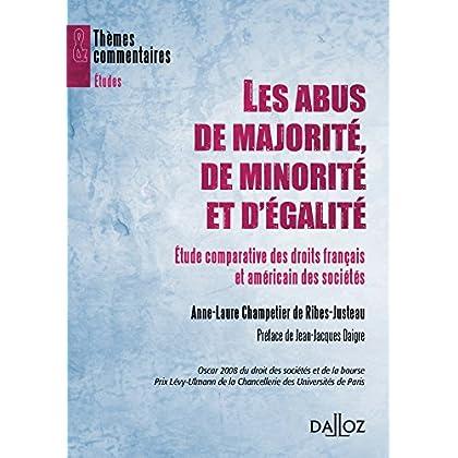 Les abus de majorité, de minorité et d'égalité: Etude comparative des droits français et américain des sociétés