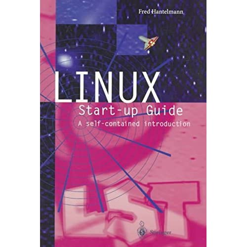 [(Linux Start-Up Guide : A Self-Contained Introduction)] [By (author) Fred Hantelmann ] published on (August, 1997)