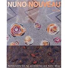 Nuno Nouveau: Fashionable Felt for Accessories and Home Decor