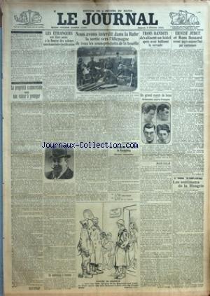 JOURNAL (LE) [No 11066] du 03/02/1923 - LA PROPRIETE COMMERCIALE EST UNE VALEUR A PROTEGER - LES ETRANGERS ONT LIBRE ACCES A LA BOURSE DES VALEURS - M. BERTHELOT - NOUS AVONS INTERDIT DANS LA RUHR LA SORTIE VERS L'ALLEMAGNE DE TOUS LES SOUS-PRODUITS DE LA HOUILLE - ERNEST JUDET ET HANS BOSSARD SERONT JUGES PAR CONTUMACE - EN EUROPE CENTRALE - LES SENTIMENTS DE LA HONGRIE - MATCH DE BOXE - VEN DER VEER - JANEMA - KOURIMSKY - VAN DYCK - MARCEL NILLES - BONNEL - TRAVET par Collectif