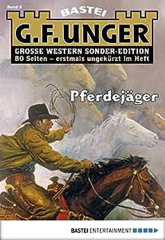 G. F. Unger Sonder-Edition 5 - Western: Pferdejäger
