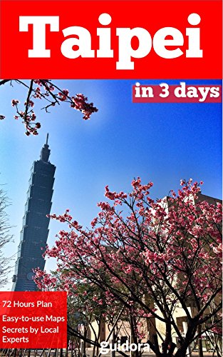 Taipei in 3 Days (Travel Guide 2018 with Photos): All you need to know before you go to Taipei, Taiwan: Where to stay, best things to see and do, online ... guide and many local tips. (English Edition)