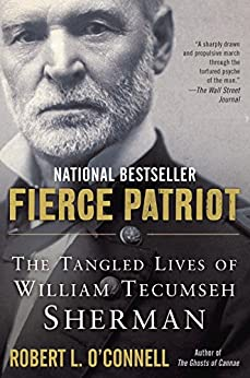 Fierce Patriot: The Tangled Lives of William Tecumseh Sherman par [O'Connell, Robert L.]