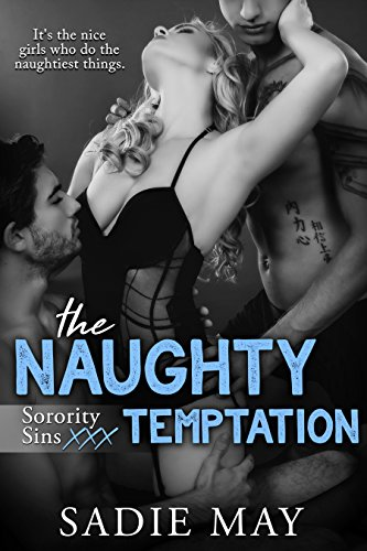 The Naughty Temptation (Sorority Sins XXX Book 6)