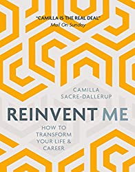 Reinvent Me: How to Transform Your Life and Career