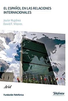 El español en las relaciones internacionales de [Fundación Telefónica]