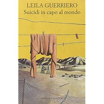 Suicidi In Capo Al Mondo. Cronaca Di Un Paese Della Patagonia