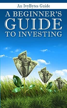 a beginner s guide to investing how to grow your money the smart rh amazon co uk mutual funds investment guide beginners india mutual funds investment beginners guide