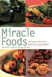 Miracle Foods: 25 Super-Nutrious Foods for Great Health (Pyramid Paperbacks)