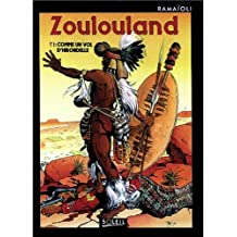 Zoulouland, tome 1. Comme un vol d'hirondelles