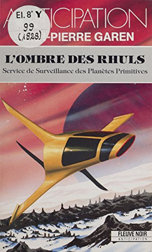 Service de surveillance des planètes primitives (22): L'Ombre des Rhuls (Anticipation) (French Edition)