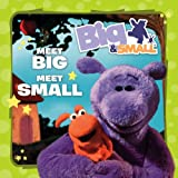 Big & Small – Meet Big, Meet Small!
