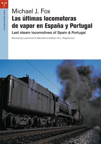 Las últimas locomotoras de vapor en España y Portugal (Rail)