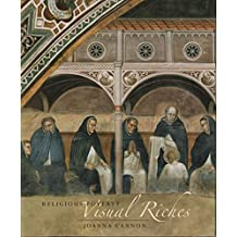 [(Religious Poverty, Visual Riches : Art in the Dominican Churches of Central Italy in the Thirteenth and Fourteenth Centuries)] [By (author) Joanna Cannon] published on (February, 2014)