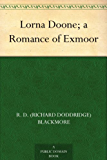 Lorna Doone; a Romance of Exmoor (English Edition)