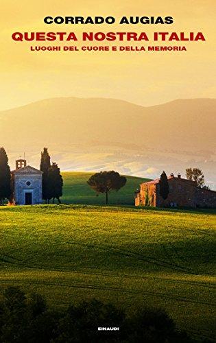 Questa nostra Italia. Luoghi del cuore e della memoria