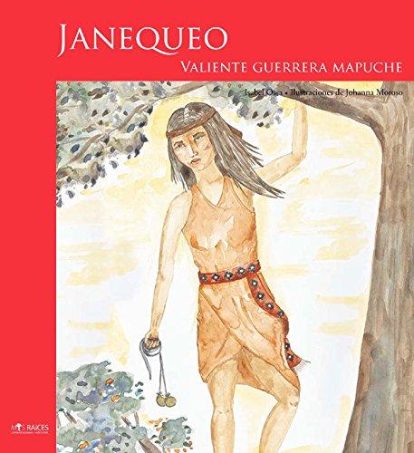 Janequeo: Valiente Guerrera Mapuche por Isabel Ossa
