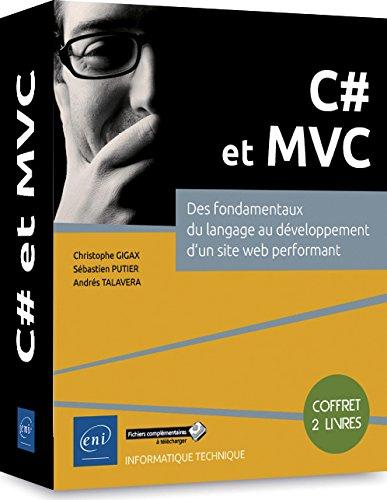 C# et MVC - Coffret de 2 livres : Des fondamentaux du langage au dveloppement d'un site web performant