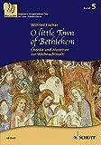 O little Town of Bethlehem: Choräle und Motetten zur Weihnachtszeit. Band 5. 3-stimmiger gemischter Chor (SABar). Chorbuch. (Chor zu dritt) -