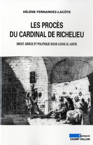 Les procès du Cardinal de Richelieu