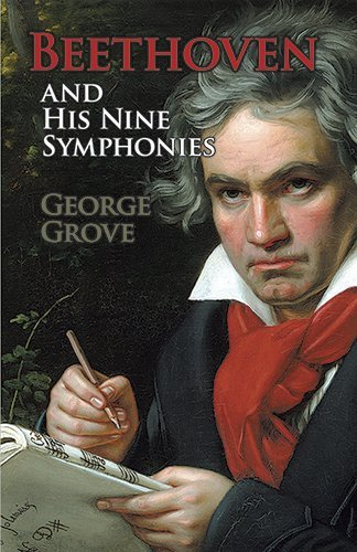 George Grove: Beethoven And His Nine Symphonies. For Orchestra