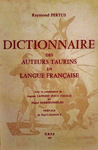 Dictionnaire des auteurs Taurins en Langue Franaise