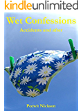 Wet Confessions: Accidents and After