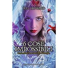 6 cose impossibili (Il mio splendido migliore amico Vol. 4)