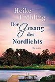 Der Gesang des Nordlichts von Heike Fröhling