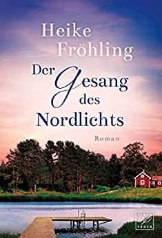 Der Gesang des Nordlichts (German Edition) by [Fröhling, Heike]
