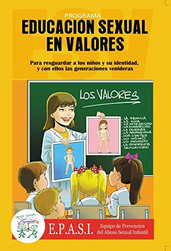 Educación Sexual en Valores: Para resguardar a los niños y su identidad, y en ellos las generaciones venideras (Infancia Protegida nº 3) por Viviana Estela Salinas