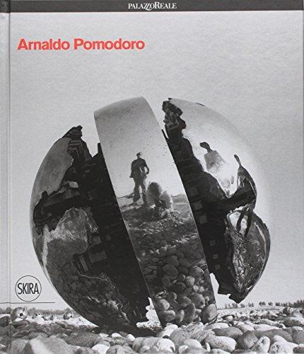 Arnaldo Pomodoro. Ediz. a colori