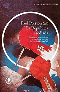 La República asediada par Paul Preston