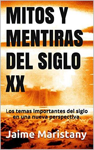MITOS Y MENTIRAS DEL SIGLO XX: Los temas importantes del siglo en una nueva perspectiva. (Persona y sociedad n 3)