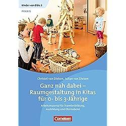 Kinder von 0 bis 3 - Film: Ganz nah dabei - Raumgestaltung in Kitas für 0-bis 3-Jährige: Ein Film für Teamfortbildung, Ausbildung und Elternabend. Video-DVD und Begleitheft als Bundle