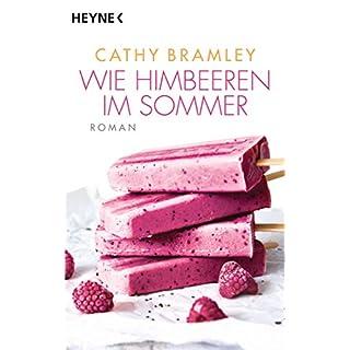 Wie Himbeeren im Sommer: Roman