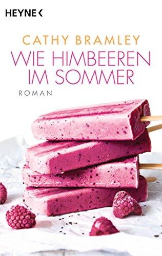 Wie Himbeeren im Sommer: Roman von [Bramley, Cathy]