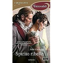 Spirito ribelle (I Romanzi Introvabili)